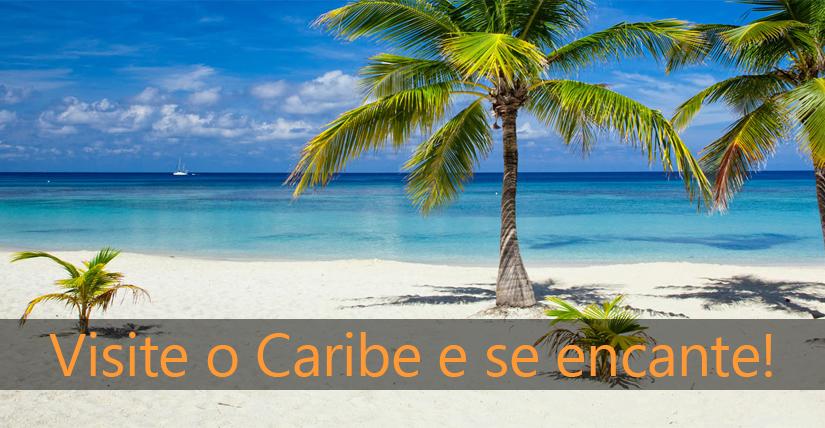 Visite o Caribe e seencante!